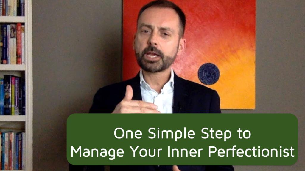 One Simple Step to Manage Your Inner Perfectionist