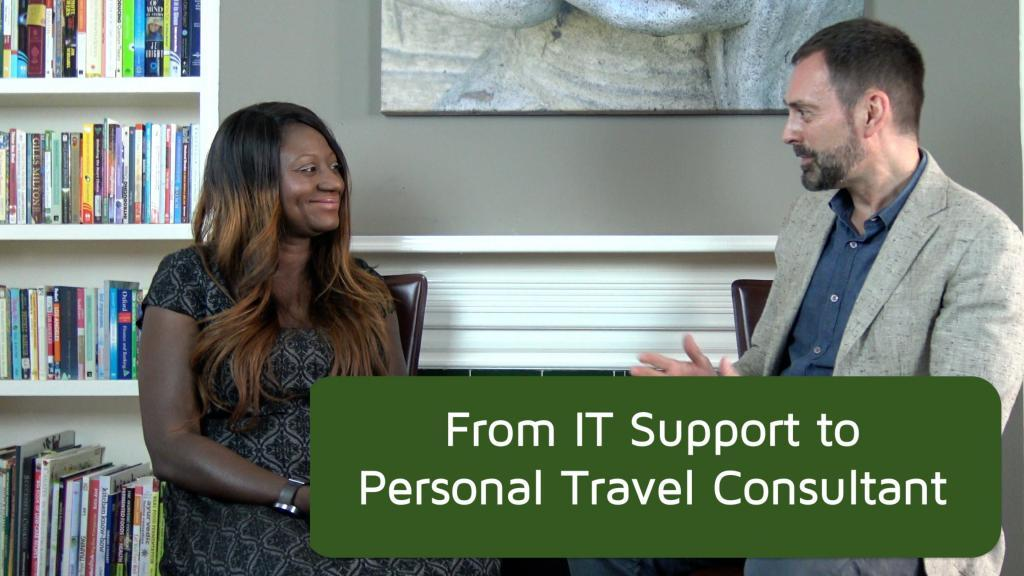 Changing Careers Show Episode 9: From IT Support to Personal Travel Consultant